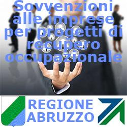 Abruzzo Sovvenzioni alle  imprese per progetti di recupero occupazionale