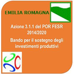 EMILIA  ROMAGNA POR FESR 2014 2020 AZIONE 3.1.1. SOSTEGNO AGLI INVESTIMENTI PRODUTTIVI