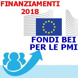 FINANZIAMENTI FONDI BEI 2018 PER LE PMI