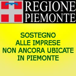 PIEMONTE SOSTEGNO ALLE IMPRESE NON  ANCORA UBICATE IN PIEMONTE
