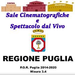 PUGLIA POR misura 3.4. Sale  Cinematografiche e Spettacolo dal Vivo