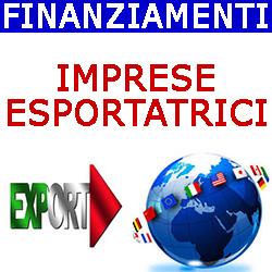 FINANZIAMENTI IMPRESE ESPORTATRICI