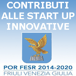 Friuli Venezia Giulia CONTRIBUTI  ALLE START UP INNOVATIVE